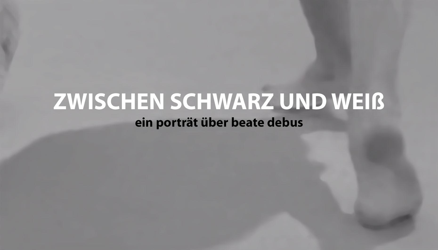 Zwischen Schwarz und Weiß - ein Porträt über Beate Debus . Salve TV (Autoren: Judith Noll, Stephan Witthöft)